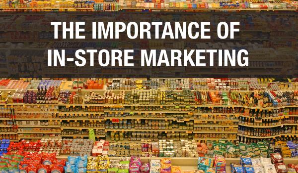 The Importance of In-Store Marketing