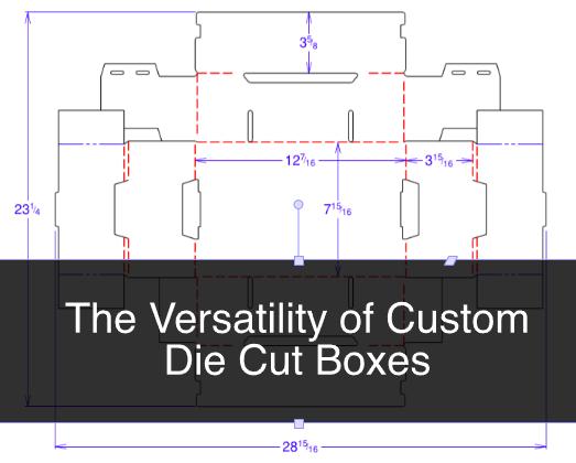 The Versatility of Custom Die Cut Boxes