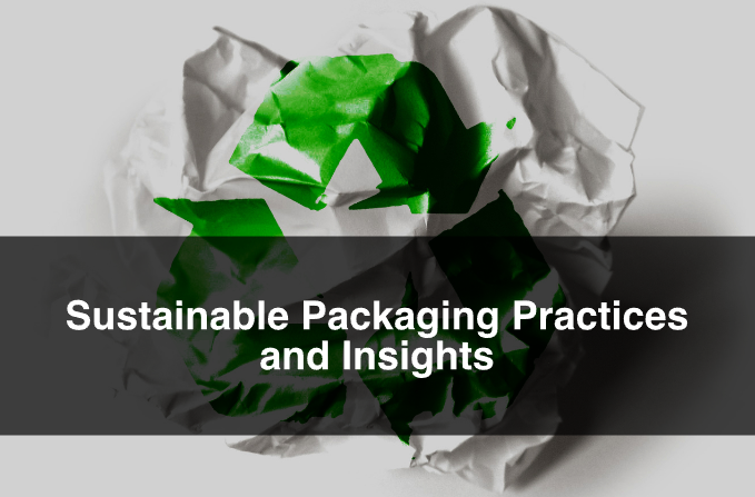 Sustainable Packaging Practices and Insights