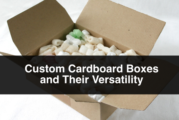 Custom Cardboard Boxes and Their Versatility