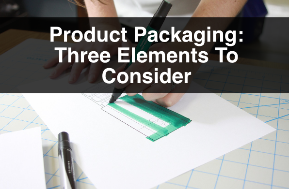 Product Packaging: Three Elements To Consider