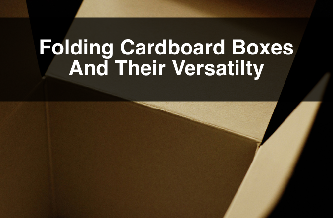 Folding Cardboard Boxes And Their Versatilty