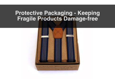 Protective Packaging – Keeping Fragile Products Damage-free