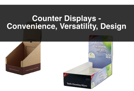Counter Displays – Convenience, Versatility, Design