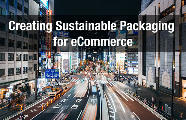 Creating Sustainable Packaging for eCommerce