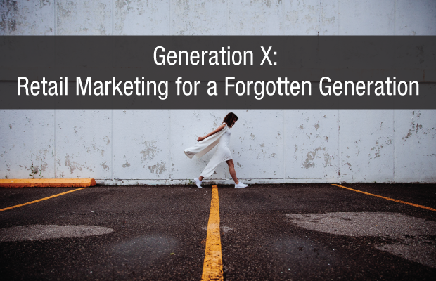 Gen X: Retail Marketing for a Forgotten Generation