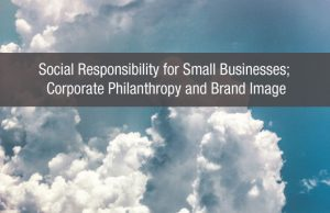 Social Responsibility for Small Businesses; Corporate Responsibility and Brand Image