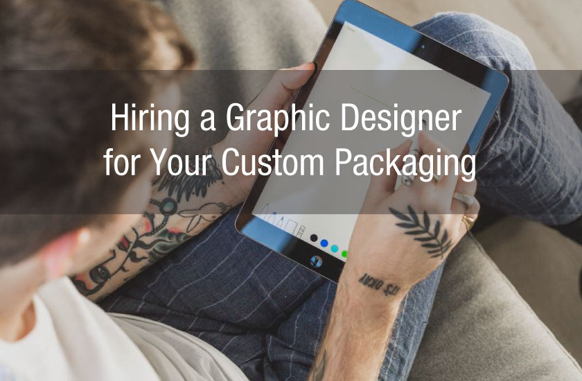 Hiring a Graphic Designer for Your Custom Packaging