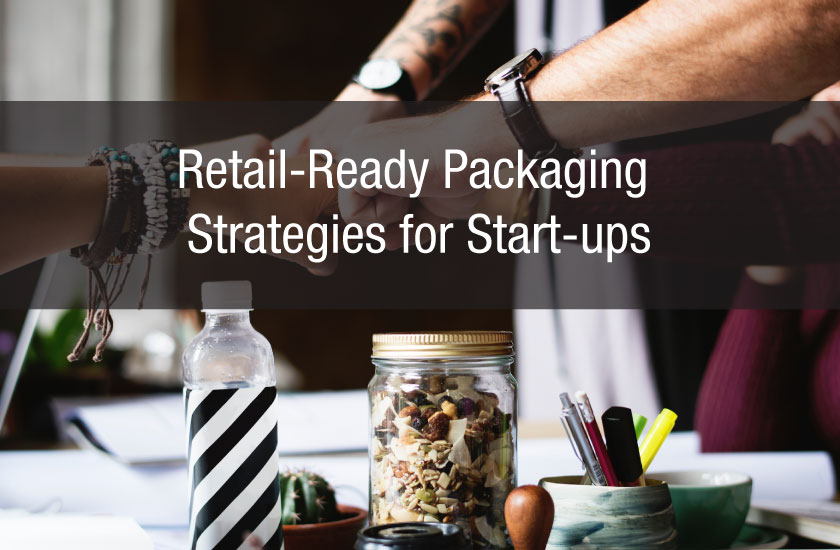 Retail-Ready Packaging Strategies for Start-ups