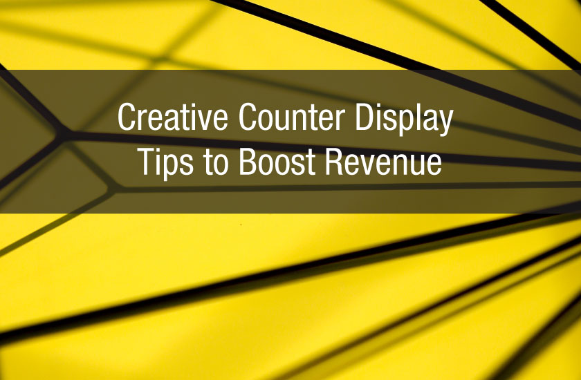 Creative Counter Display Tips to Boost Revenue