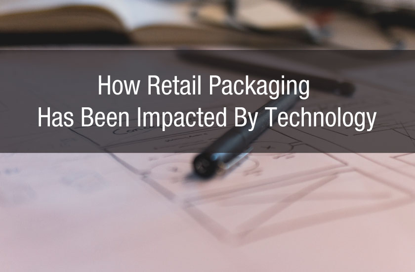 How Retail Packaging Has Been Impacted By Technology