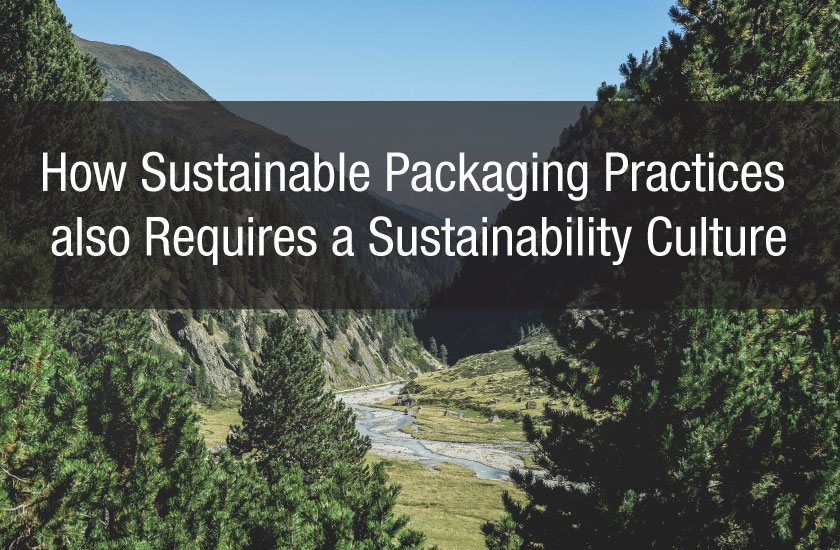 How Sustainable Packaging Practices also Requires a Sustainability Culture