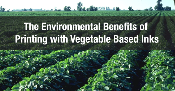 The Environmental Benefits of Printing with Vegetable Based Inks