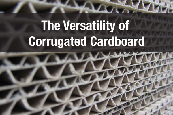 The Versatility of Corrugated Cardboard