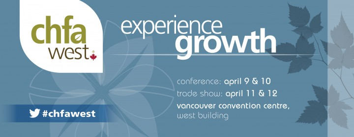 CHFA WEST – Canadian Health Food Association Trade Show on April 11 – 12th