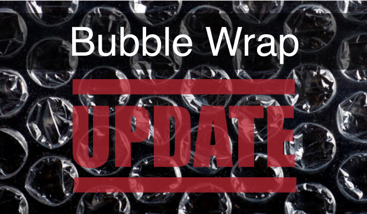 Bubble Wrap Update