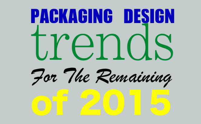Packaging Design Trends for the Remaining of 2015