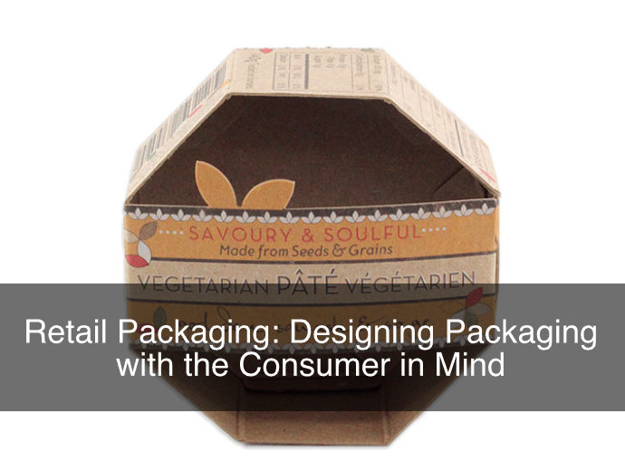 Retail Packaging: Designing Packaging with the Consumer as Focus