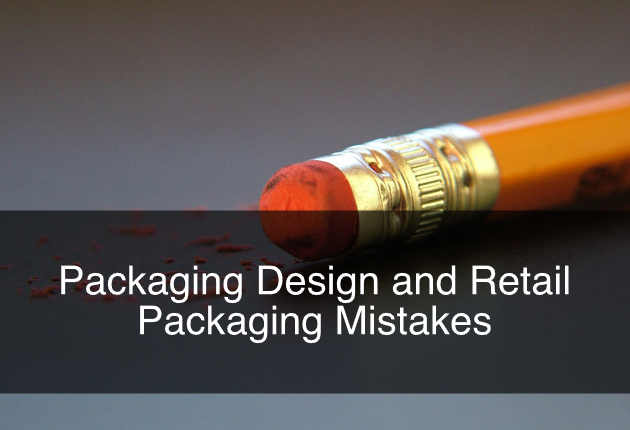Packaging Design and Retail Packaging Mistakes