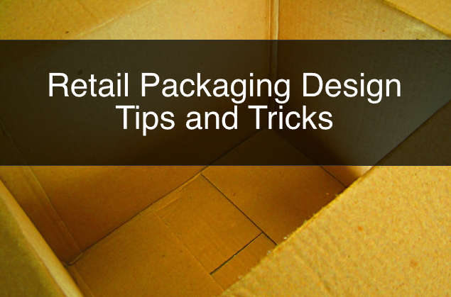 Retail Packaging Design Tips and Tricks