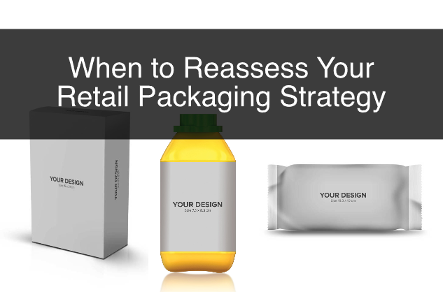 When to Reassess Your Retail Packaging Strategy