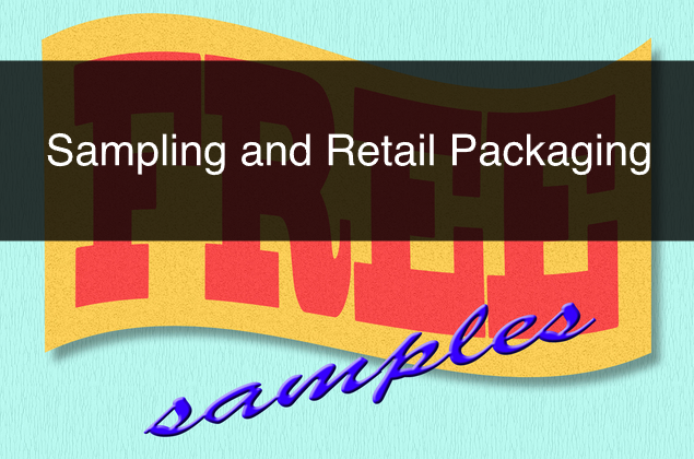 Sampling and Retail Packaging