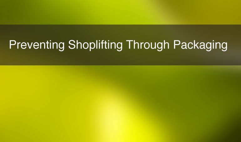 Preventing Shoplifting Through Packaging