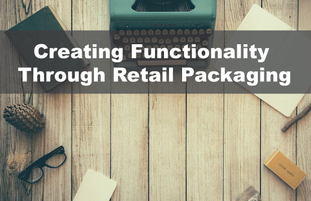 Creating Functionality Through Retail Packaging