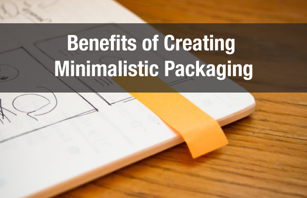 Benefits of Creating Minimalistic Packaging