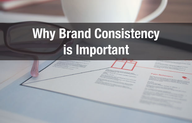 Why Brand Consistency is Important