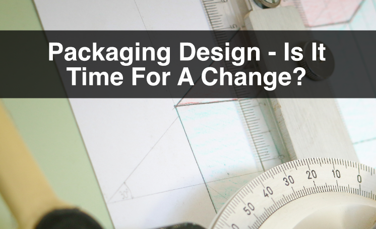 Packaging Design – Is It Time For A Change?