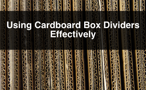 Using Cardboard Box Dividers Effectively