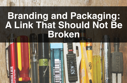 Branding and Packaging: A Link That Should Not Be Broken