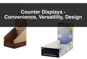 Counter Displays – Convenience, Versatility, Design