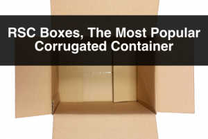 RSC Boxes, The Most Popular Corrugated Container