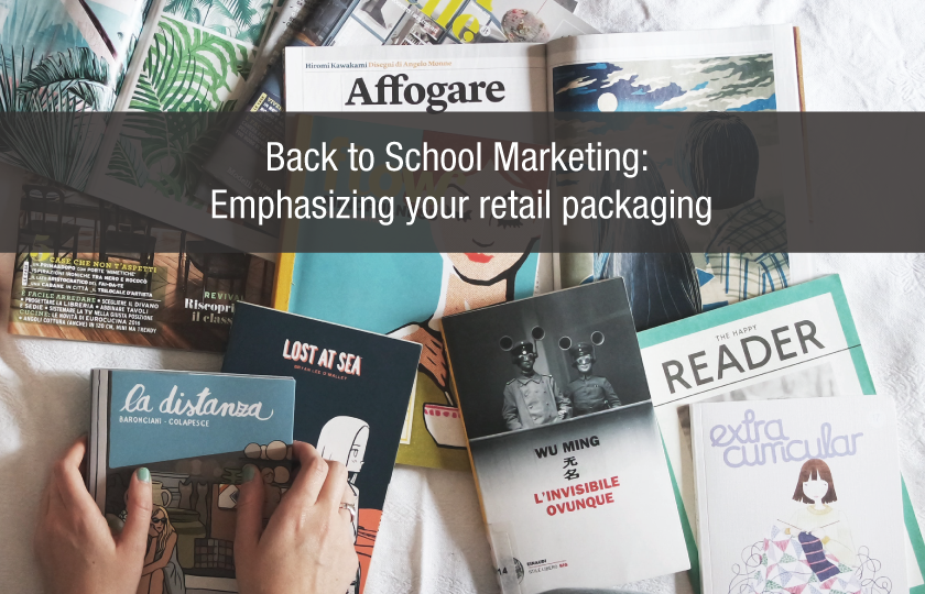 Back to School Marketing: Emphasizing your retail packaging