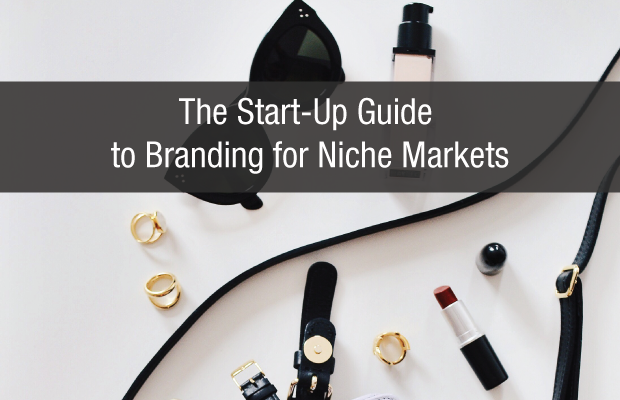 The Start-Up Guide to Branding for Niche Markets