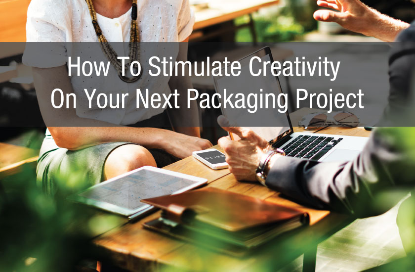 How To Stimulate Creativity On Your Next Packaging Project