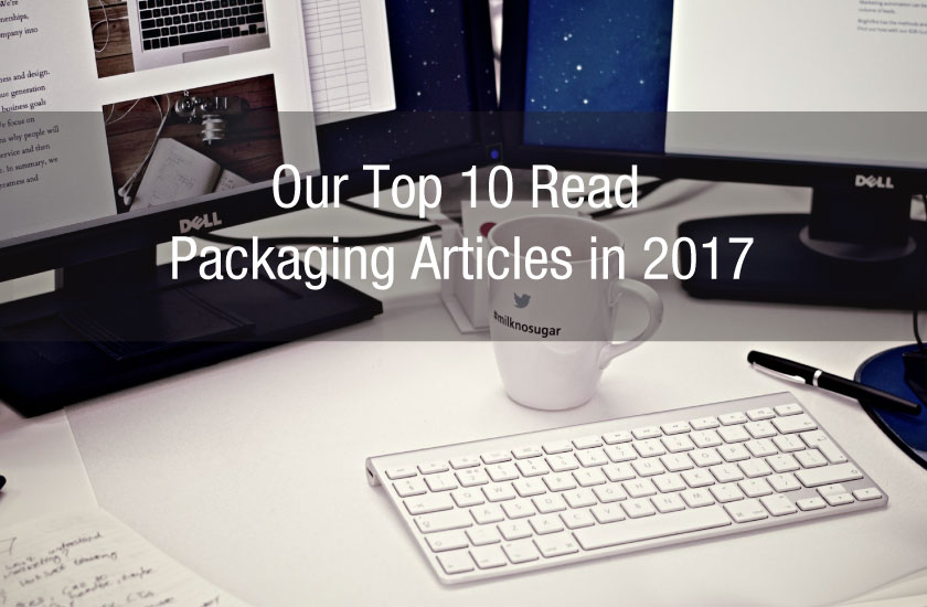 Our Top 10 Read Packaging Articles in 2017