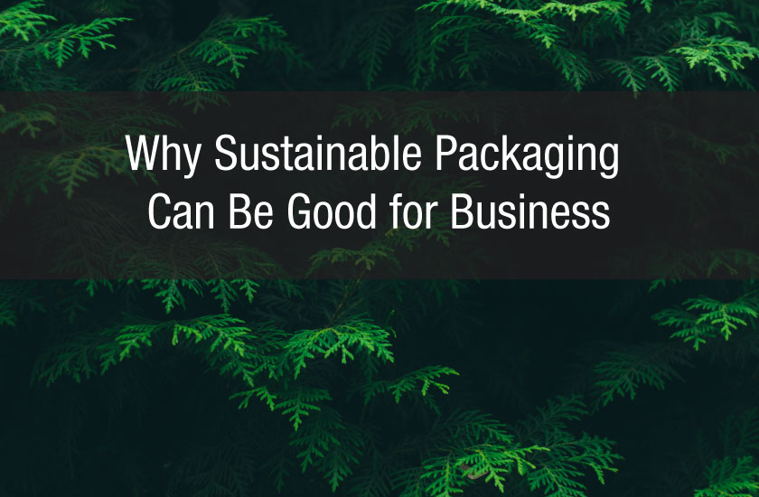 Why Sustainable Packaging Can Be Good for Business