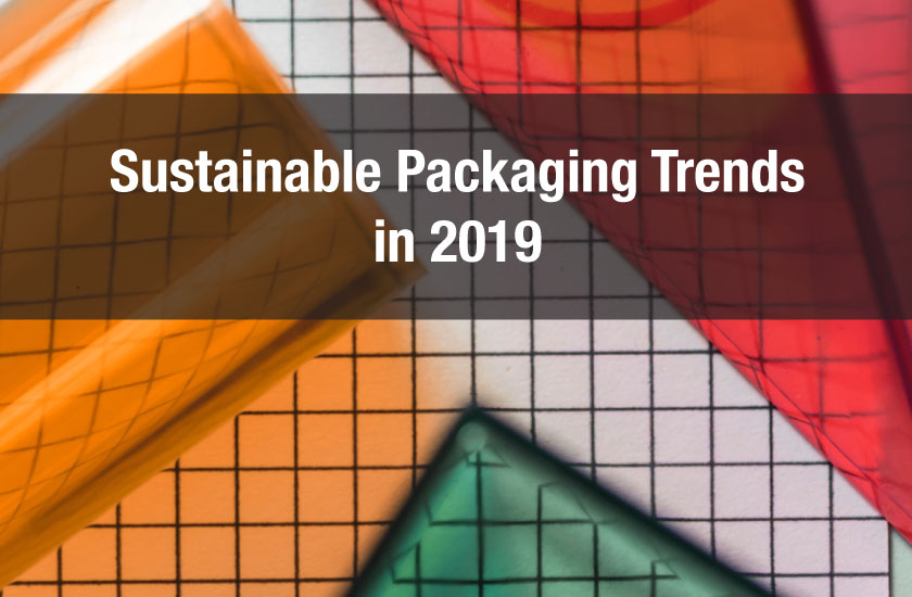Sustainable Packaging Trends in 2019
