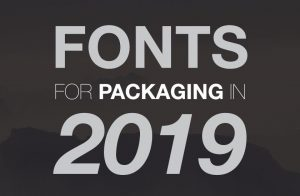 Top Fonts for Packaging in 2019