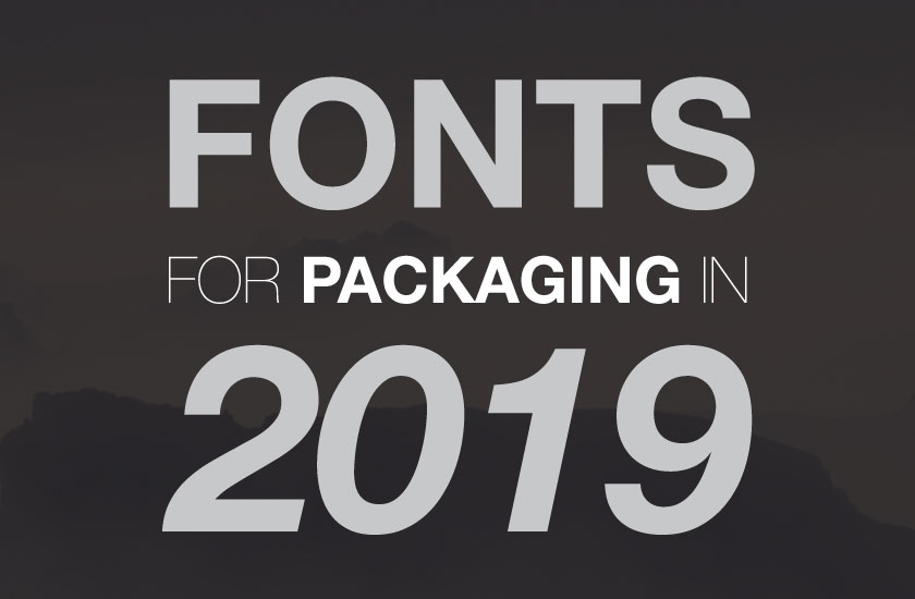 fonts for packaging in 2019