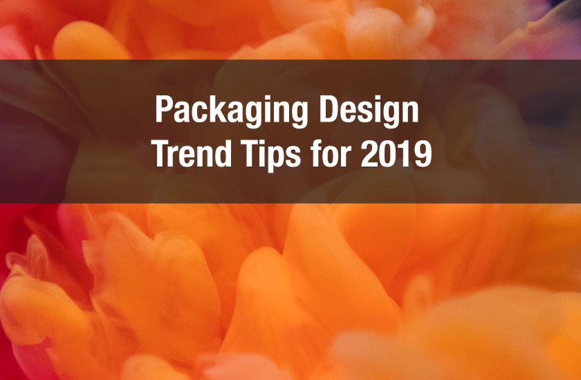 Packaging Design Trend Tips for 2019