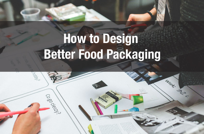 How to Design Better Food Packaging