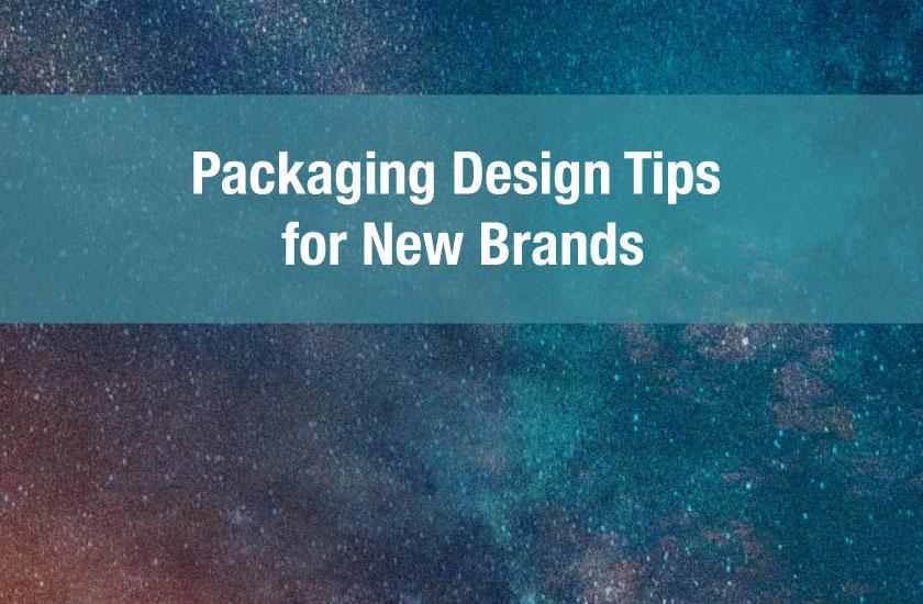 Packaging Design Tips for New Brands