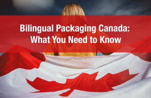 Bilingual Packaging Canada: What You Need to Know