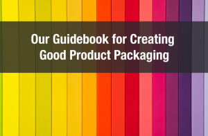 Our Guidebook for Creating Good Product Packaging