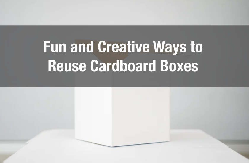Fun and Creative Ways to Reuse Cardboard Boxes