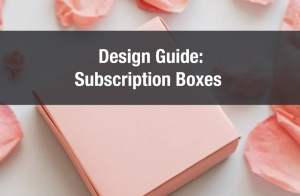 Design Guide: Subscription Box Packaging